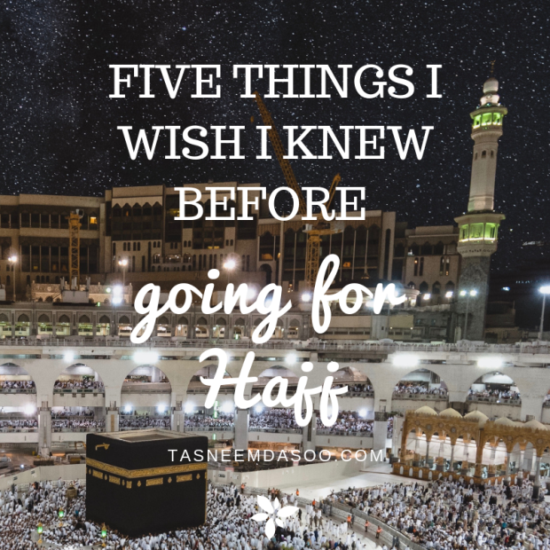 Five things I wish I knew before going to hajj.png